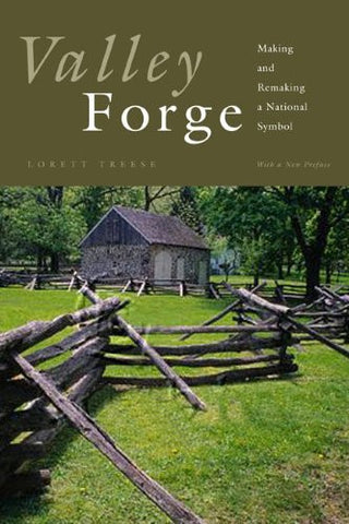 Valley Forge: Making and Remaking a National Symbol (Keystone Books?) by Tree...