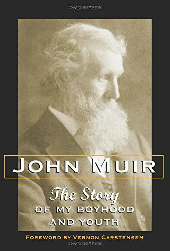 The Story of My Boyhood and Youth [Paperback] by Muir, John; Carstensen, Vernon