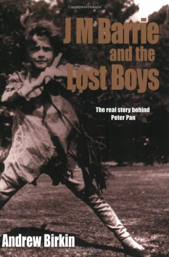 J. M. Barrie and the Lost Boys: The Real Story Behind Peter Pan [Paperback] b...