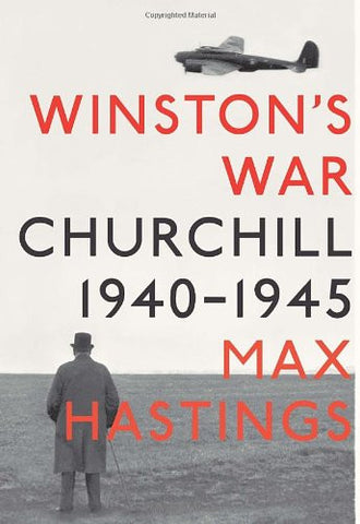 Winston's War: Churchill, 1940-1945 [Deckle Edge] [Hardcover] by Hastings, Max
