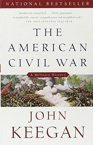 The American Civil War: A Military History (Vintage Civil War Library) by Kee...