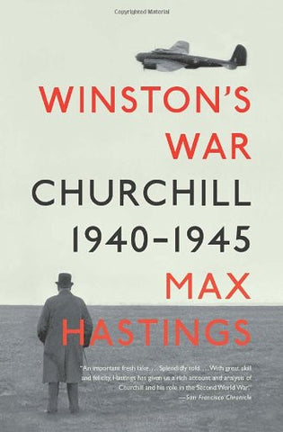 Winston's War: Churchill, 1940-1945 [Paperback] by Hastings, Max
