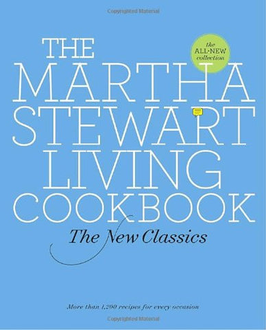 The Martha Stewart Living Cookbook: The New Classics [Hardcover] by Martha St...