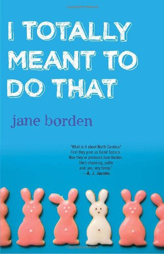 I Totally Meant to Do That [Paperback] by Borden, Jane