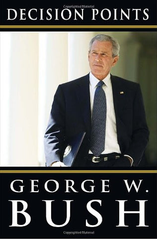 Decision Points [AC-3] [Hardcover] by Bush, George W.