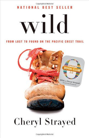 Wild: From Lost to Found on the Pacific Crest Trail [Deckle Edge] [Hardcover]...
