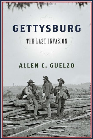 Gettysburg: The Last Invasion [Deckle Edge] [Hardcover] by Guelzo, Allen C.