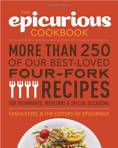 The Epicurious Cookbook: More Than 250 of Our Best-Loved Four-Fork Recipes fo...