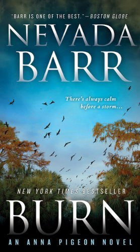 Burn: An Anna Pigeon Novel (Anna Pigeon Mysteries) [Mass Market Paperback] by...