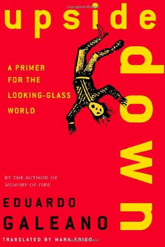Upside Down: A Primer for the Looking-Glass World [Paperback] by Eduardo Gale...