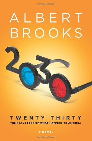 2030: The Real Story of What Happens to America by Brooks, Albert