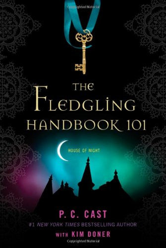 The Fledgling Handbook 101 (House of Night Novels) [Paperback] by Cast, P. C....