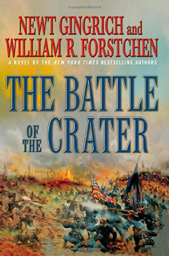 The Battle of the Crater: A Novel by Gingrich, Newt; Forstchen, William R.; H...