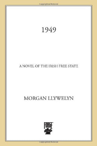1949: A Novel of the Irish Free State by Llywelyn, Morgan