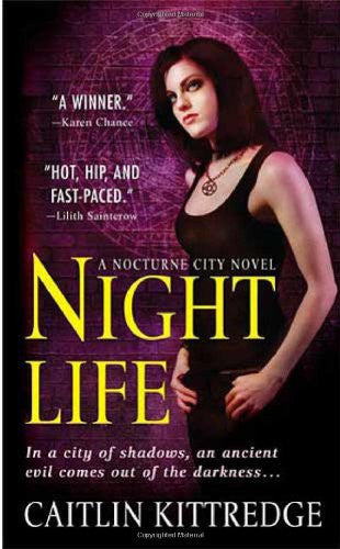 Night Life (Nocturne City, Book 1) [Mass Market Paperback] by Kittredge, Caitlin