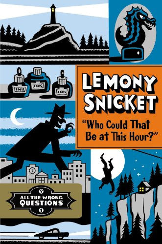 """Who Could That Be at This Hour?"" (All the Wrong Questions) [Hardcover] by Sn..."