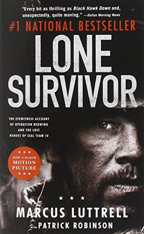 Lone Survivor: The Eyewitness Account of Operation Redwing and the Lost Heroe...