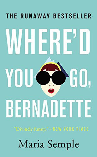 Where'd You Go, Bernadette [Mass Market Paperback] by Semple, Maria