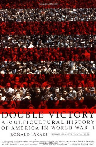 Double Victory: A Multicultural History of America in World War II [Paperback...