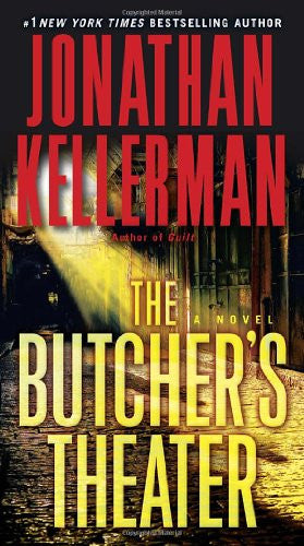 The Butcher's Theater: A Novel [Mass Market Paperback] by Kellerman, Jonathan