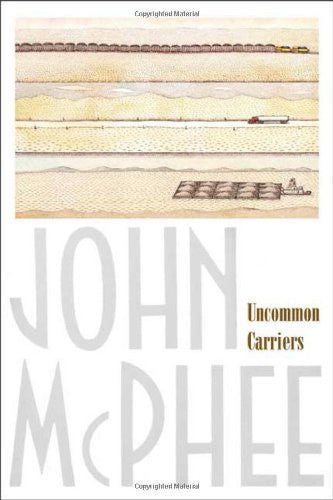 Uncommon Carriers [Hardcover] by McPhee, John