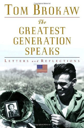 The Greatest Generation Speaks: Letters and Reflections [Hardcover] by Brokaw...