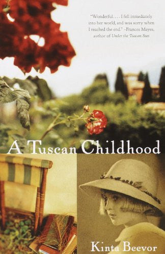 A Tuscan Childhood [Paperback] by Beevor, Kinta