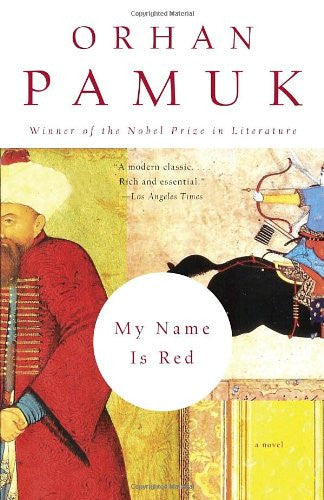 "My Name Is Red [Paperback] by Orhan Pamuk; Erdag G""knar"