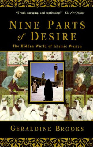 Nine Parts of Desire: The Hidden World of Islamic Women [Paperback] by Brooks...