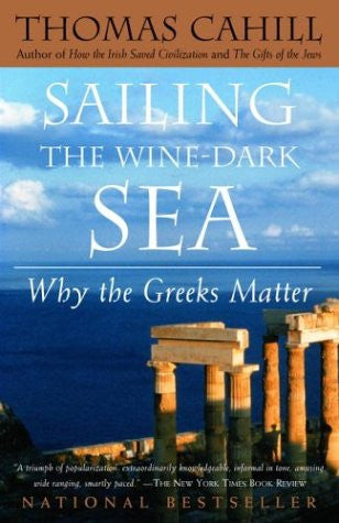 Sailing the Wine-Dark Sea: Why the Greeks Matter (Hinges of History) [Paperba...