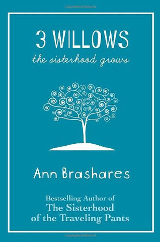 3 Willows: The Sisterhood Grows [Hardcover] by Brashares, Ann