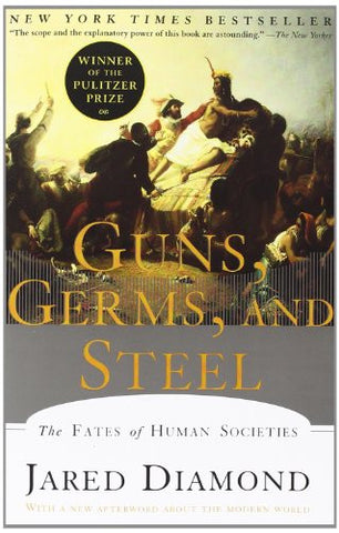 Guns, Germs, and Steel: The Fates of Human Societies [Paperback] by Jared M. ...