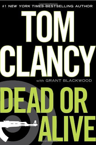 Dead or Alive [Hardcover] by Tom Clancy; Grant Blackwood