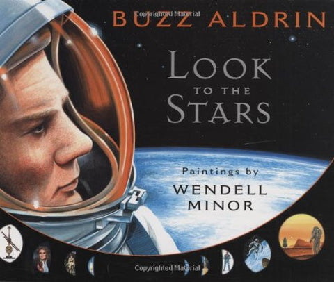 Look to the Stars [Hardcover] by Aldrin, Buzz; Minor, Wendell