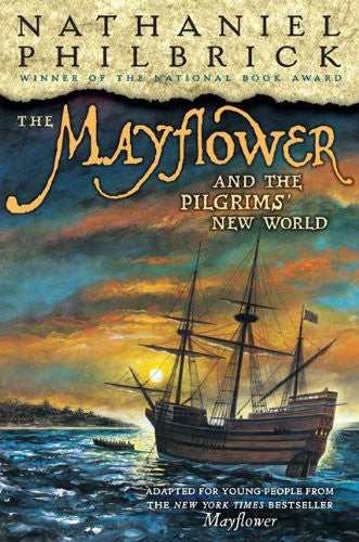 The Mayflower & the Pilgrims' New World by Philbrick, Nathaniel