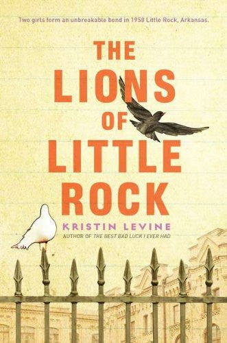 The Lions of Little Rock [Hardcover] by Levine, Kristin