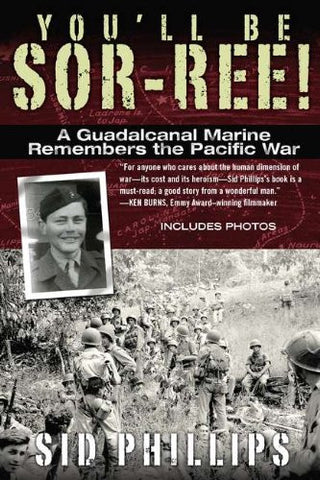 You'll Be Sor-ree!: A Guadalcanal Marine Remembers the Pacific War [Paperback...