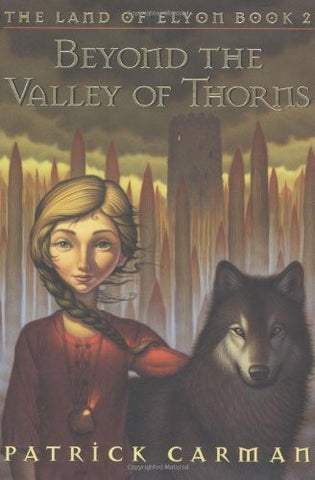 Beyond the Valley of Thorns (Land of Elyon) by Carman, Patrick