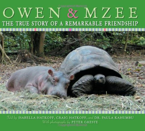 Owen & Mzee: The True Story of a Remarkable Friendship [Hardcover] by Isabell...