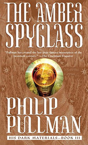 The Amber Spyglass: His Dark Materials [Mass Market Paperback] by Pullman, Ph...