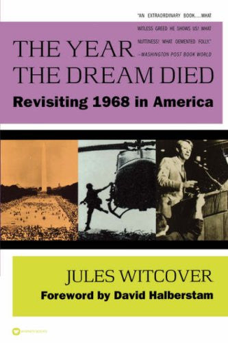 The Year the Dream Died: Revisiting 1968 in America [Hardcover] by Witcover, ...