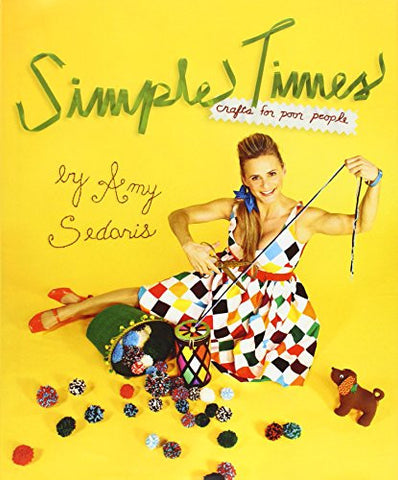 Simple Times: Crafts for Poor People by Sedaris, Amy