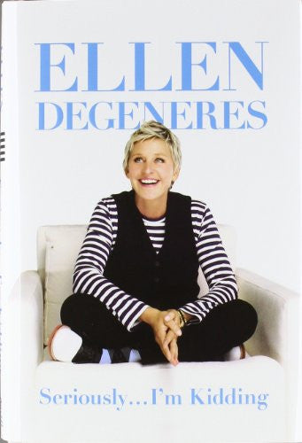 Seriously...I'm Kidding [Hardcover] by DeGeneres, Ellen