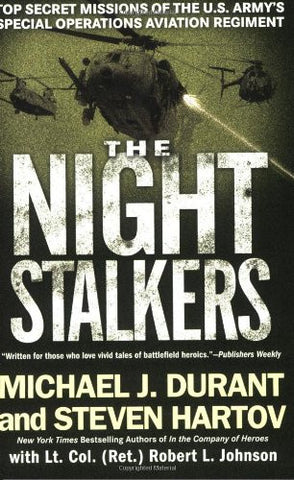 The Night Stalkers: Top Secret Missions of the U.S. Army's Special Operations...