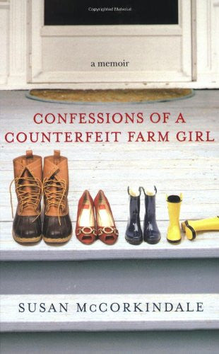 Confessions of a Counterfeit Farm Girl [Paperback] by McCorkindale, Susan