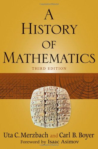 A History of Mathematics [Paperback] by Boyer, Carl B.; Merzbach, Uta C.