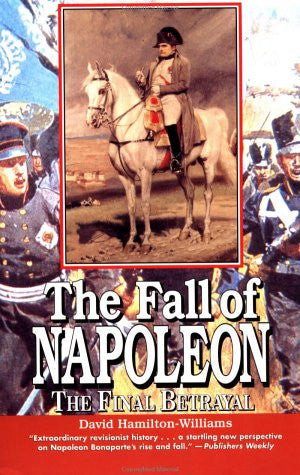 The Fall of Napoleon: The Final Betrayal [International Edition] by Hamilton-...