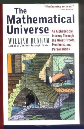 The Mathematical Universe: An Alphabetical Journey Through the Great Proofs, ...