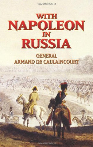 With Napoleon in Russia (Dover Military History, Weapons, Armor) [Paperback] ...