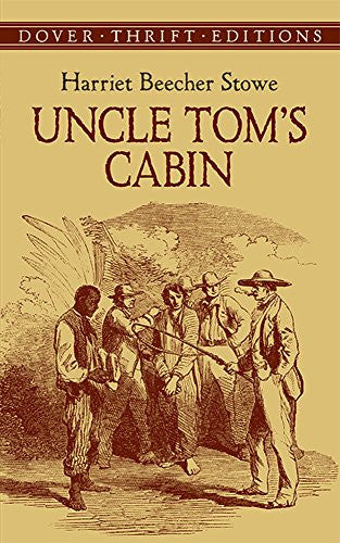 Uncle Tom's Cabin (Dover Thrift Editions) [Paperback] by Harriet Beecher Stowe